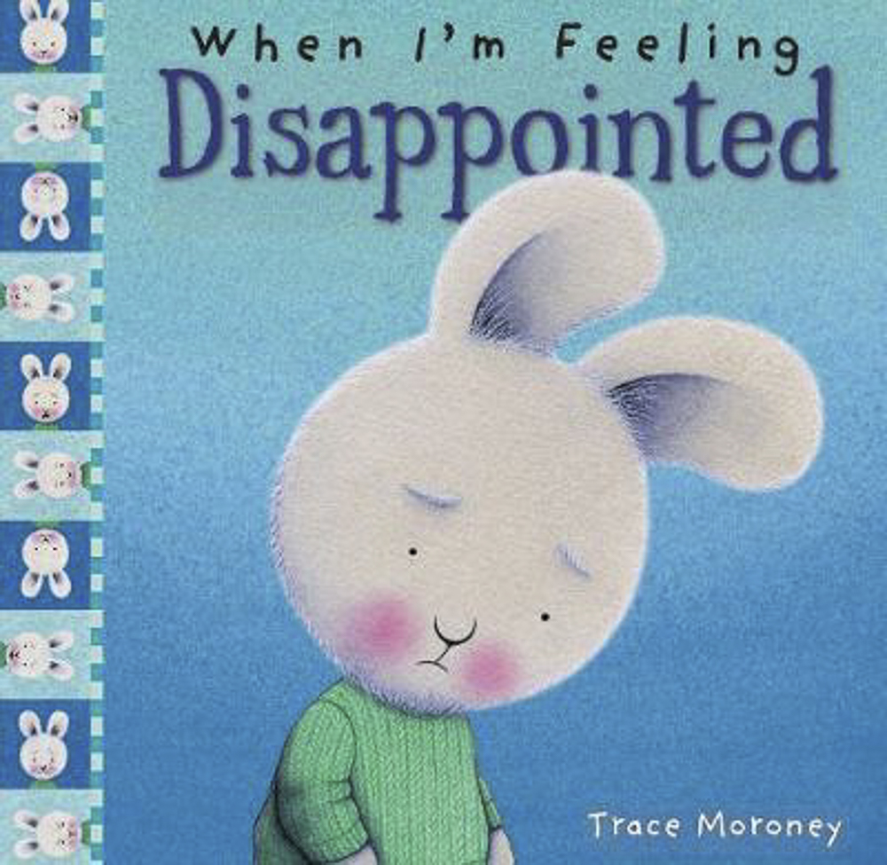 When I'm Feeling Disappointed - Feeling disappointed is your brain realising how things really are... NOT how you wished they were. What do you do when your child feels disappointed?