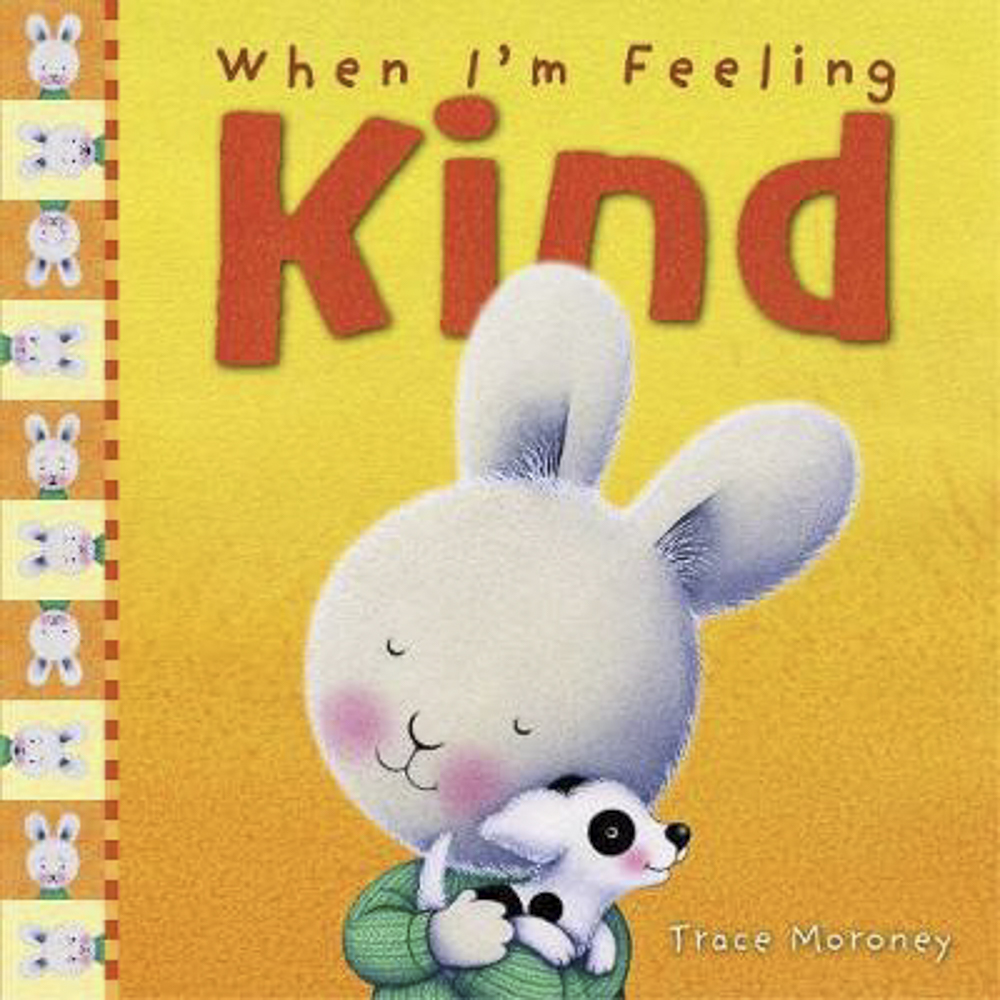 When I'm Feeling Kind - Feeling kind helps you do nice things for other people and yourself. How can you help your child to be kind?