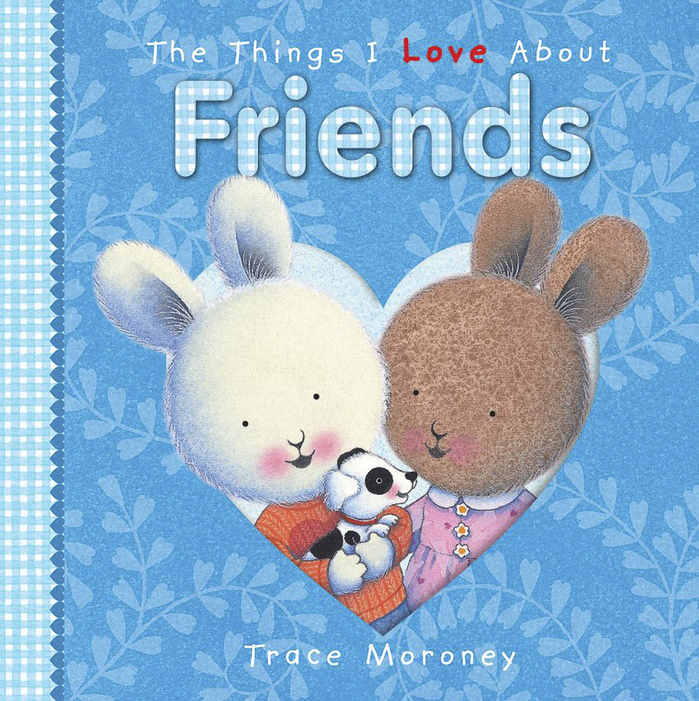 The Things I Love About Friends (Junior Board Book) -