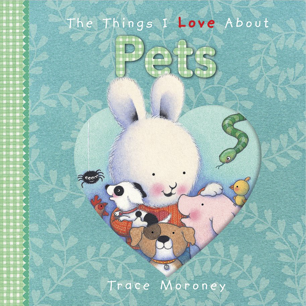 The Things I Love About Pets (Junior Board Book) -