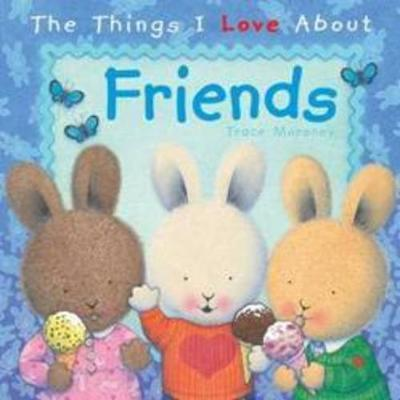 The Things I Love About Friends - There are so many things to love about friends. Sharing ideas, interests, feelings and fun times - and learning how to be a good friend.