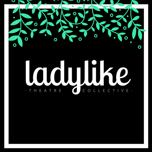 Ladylike Theatre Collective