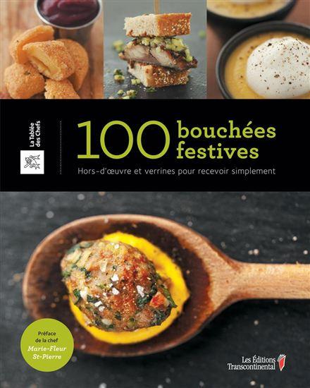 Réalisation des photos du livre  100 bouchées festives   Production:  La Tablée des chefs