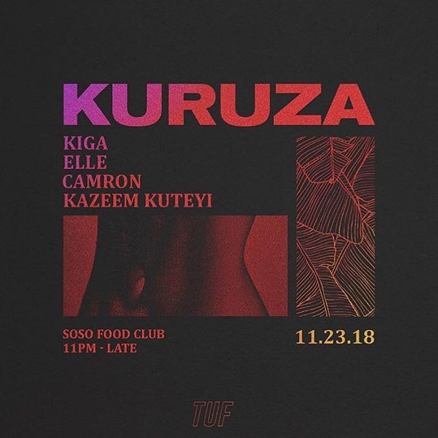 TUF is partnering with some dope talent on KURUZA 〰️ An experience, a vibe, an urge to do whatever makes you feel good * 11.28.18 @sosofoodclub * $5 ADV TIX (link in bio) SOUNDS BY:  @kigaland  @kazeemkuteyi  @hangaelle  @djcamron • Produced by @destineealicia • #afrobeats #afrogrime #afrohouse #vibesvibesvibes