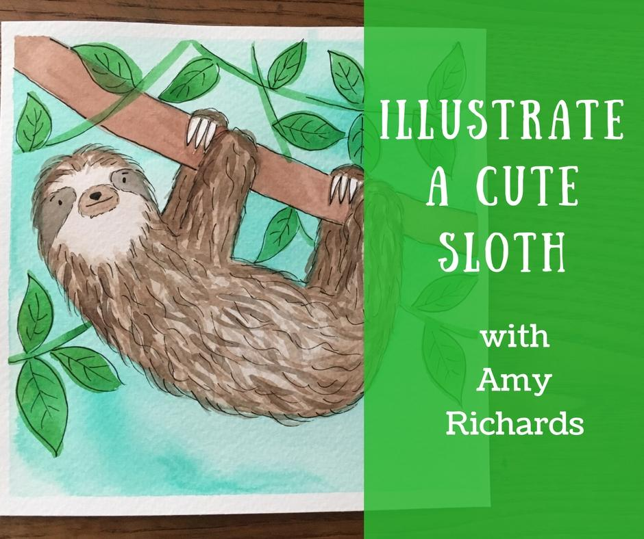 Illustrate a Cute Sloth - In this class you will learn how to draw, transfer and paint a sloth of your very own onto watercolor paper.
