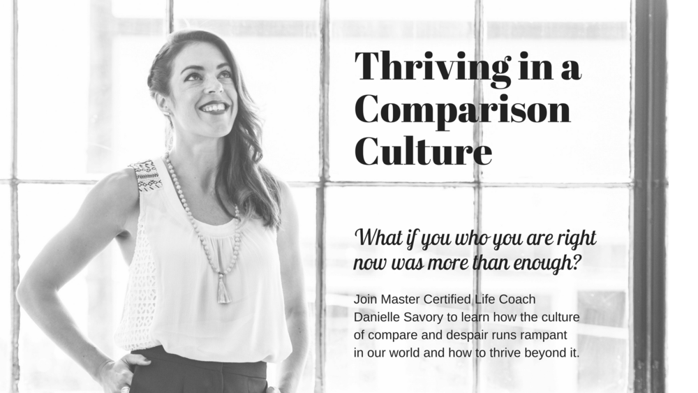 Thriving in a Comparison Culture, Danielle Savory, mindfulness teacher, master life coach