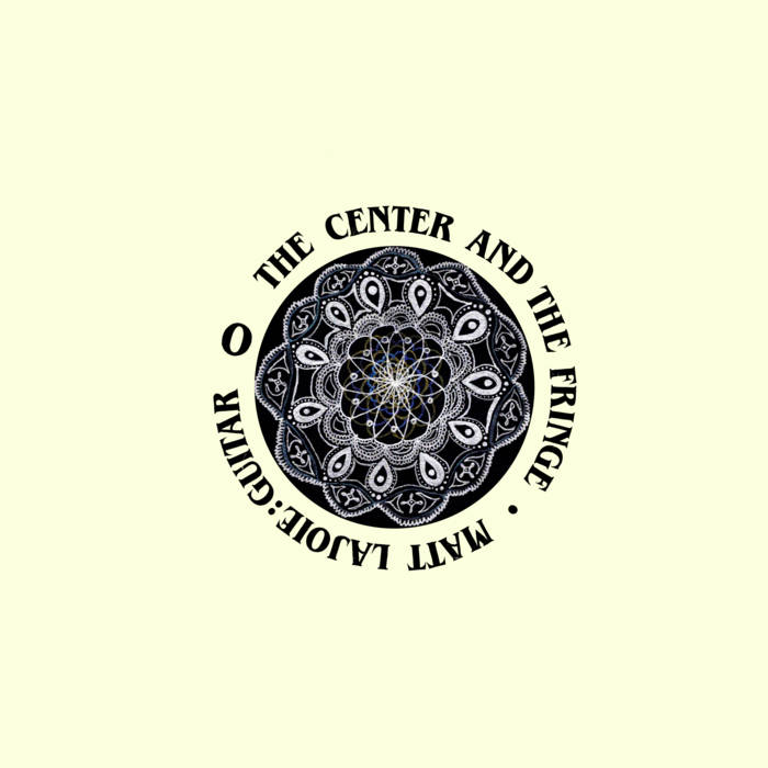 Matt LaJoie - The Center and the Fringe