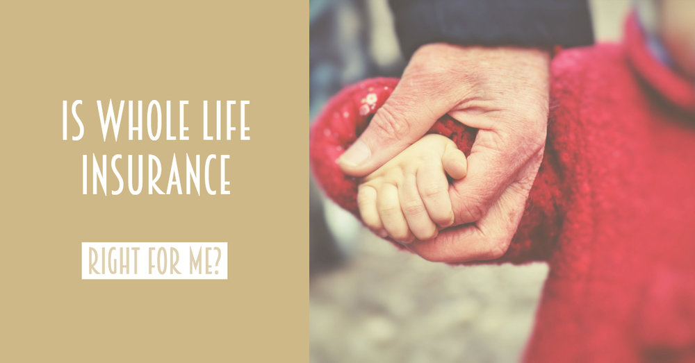 Is whole life insurance right for me_.jpg