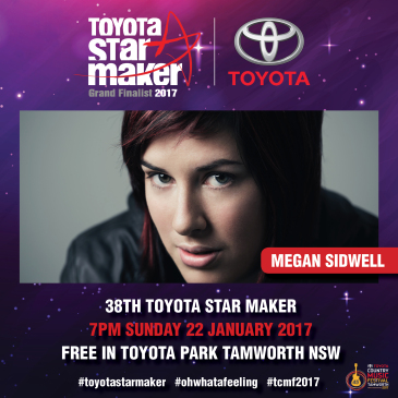 - Toyota Star Maker 2017We are excited to announce that Megan has been selected as a Top 10 finalist for the 38th Toyota Star Maker competition. This event is held in Toyota Park on the 22nd of January, during the 45th Tamworth Country Music Festival, starting at 7pm and is completely FREE!