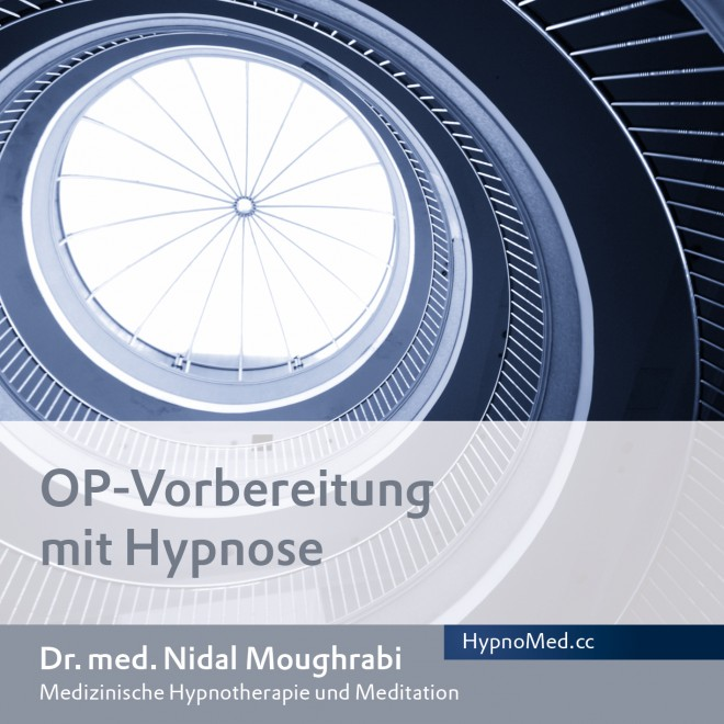HypnoMed Dr. Nidal Moughrabi OP-Vorbereitung mit Hypnose (MP3)
