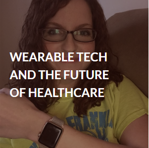 Wearable Tech And the Future of Healthcare.png