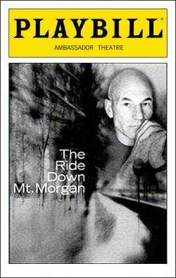 The Ride Down Mt. Morgan   Dir. David Esbjornson Producer: The Shubert Organization, Scott Rudin, Roger Berlind