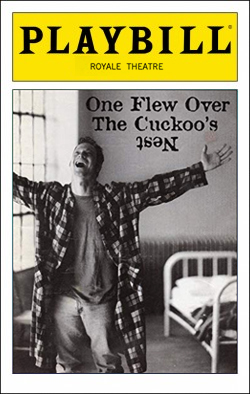 One Flew Over the Cuckoo's Nest   Dir. Terry Kinney Producer: Michael Leavitt, Fox Theatricals, Anita Waxman