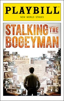 Stalking the Bogeyman   Dir. Markus Potter New World Stages