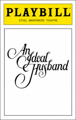An Ideal Husband   Dir. Sir Peter Hall Producer: Bill Kenwright