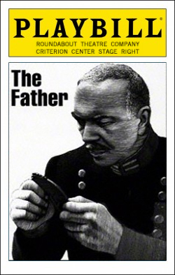 The Father   Dir. Clifford Williams Producer: Roundabout Theatre Co.