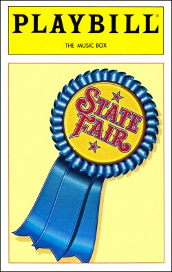 State Fair   Dir. James Hammerstein/Randy Skinner Producer: David Merrick, Philip Langner