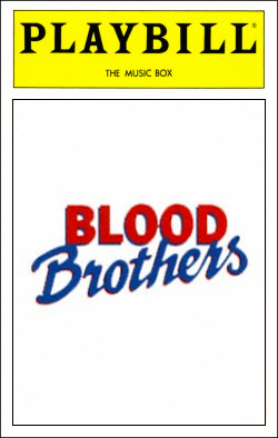 Blood Brothers   Dir. Bill Kenwright Producer: Bill Kenwright