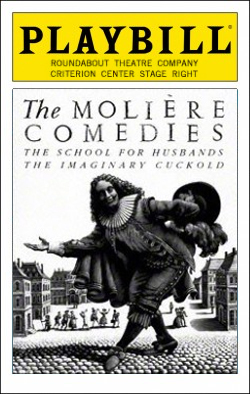 The Moliére Comedies   Dir. Michael Langham Producer: Roundabout Theatre Co.