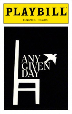 Any Given Day   Dir. Paul Benedict Producers: Everett King, Dennis Grimaldi, Edgar Lansbury
