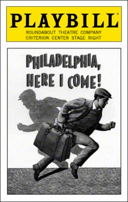 Philadelphia, Here I Come!   Dir. Joe Dowling Producers: Roundabout Theatre Co., Todd Haimes, Gene Feist