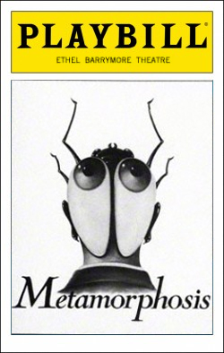 Metamorphosis   Dir. Steven Berkoff Producers: Lars Schmidt, Roger L. Stevens
