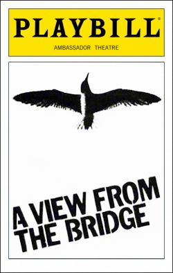 A View from the Bridge   Dir. Arvin Brown Producer: Zev Bufman, Sidney Shlenker