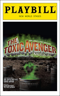The Toxic Avenger   Dir. John Rando Producers: Jean Cheever, Tom Polum