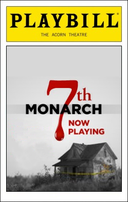 7th Monarch   Dir. Scott C. Embler Producer: The Acorn Theatre