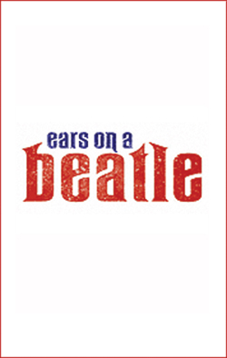 Ears on a Beatle   Dir. Mark St. Germain Producer: Daryl Roth