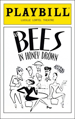 As Bees in the Honey Drown   Dir.Mark Brokaw Producers: Everett King, Edgar Lansbury