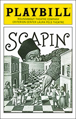Scapin   Dir. Bill Irwin Producer: Roundabout Theatre Co.