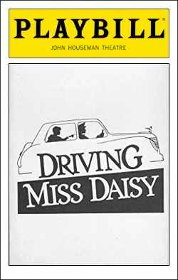 Driving Miss Daisy   Dir. Ron Lagomarsino Producers: Playwrights Horizons