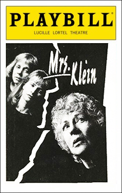 Mrs. Klein   Dir. William Carden Producers: Jeffrey Ash, Anita Howe-Waxman