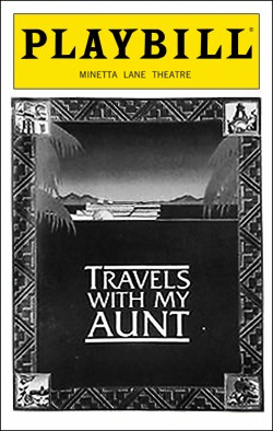 Travels with My Aunt   Dir. Giles Haverqal Producer: Minetta Lane Theatre