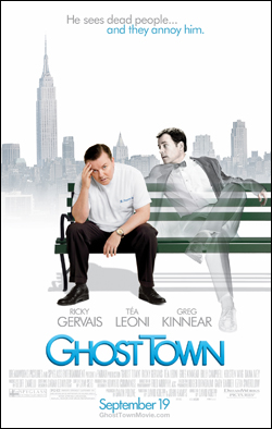 Ghost Town   Director: David Koepp Starring: Ricky Gervais, Tea Leoni