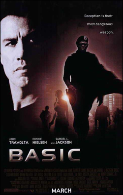 Basic   Director: John McTiernan Starring: John Travolta, Samuel L. Jackson, Connie Nielsen