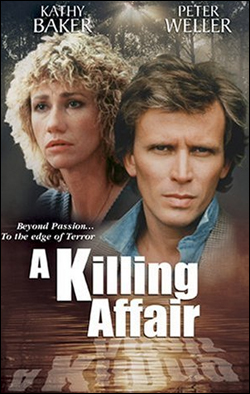 A Killing Affair   Director: David Saperstein Producer: Tomorrow Entertainment; Reel Media International Starring: Peter Weller, Kathy Baker