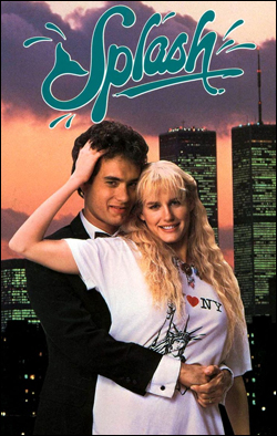 Splash   Director: Ron Howard Producer: Touchstone Pictures; BVP Starring: Tom Hanks, Daryl Hannah, Eugene Levy