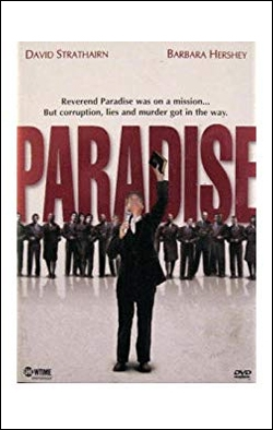Paradise   Director: Frank Pierson Producer: Showtime Pictures Starring: Barbara Hershey, David Strathairn