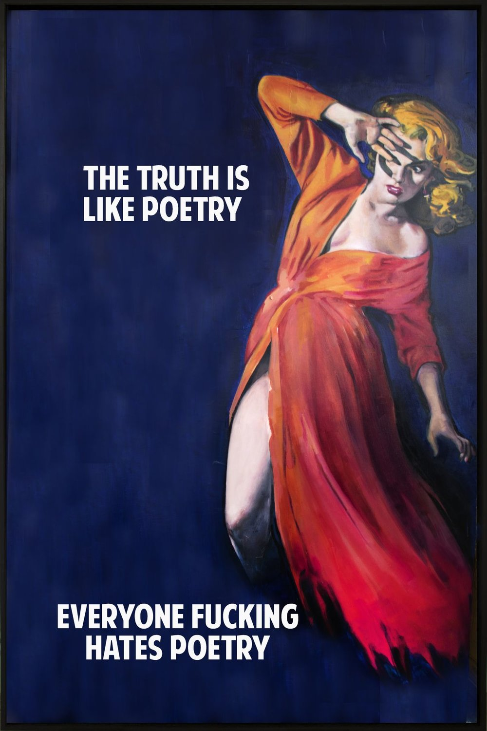 "The Truth is Like Poetry, 2018. Oil on canvas. 72 3/4 x 45 1/4""."