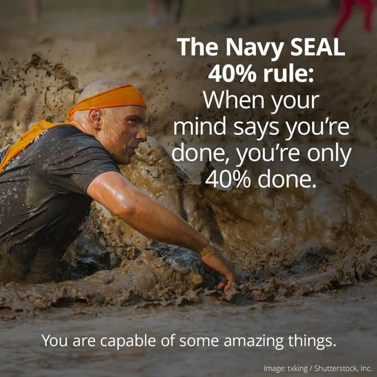 The Navy SEAL 40% Rule Can Help You Achieve Mental Toughness | February 6, 2017 | Written by Ashley Hamer