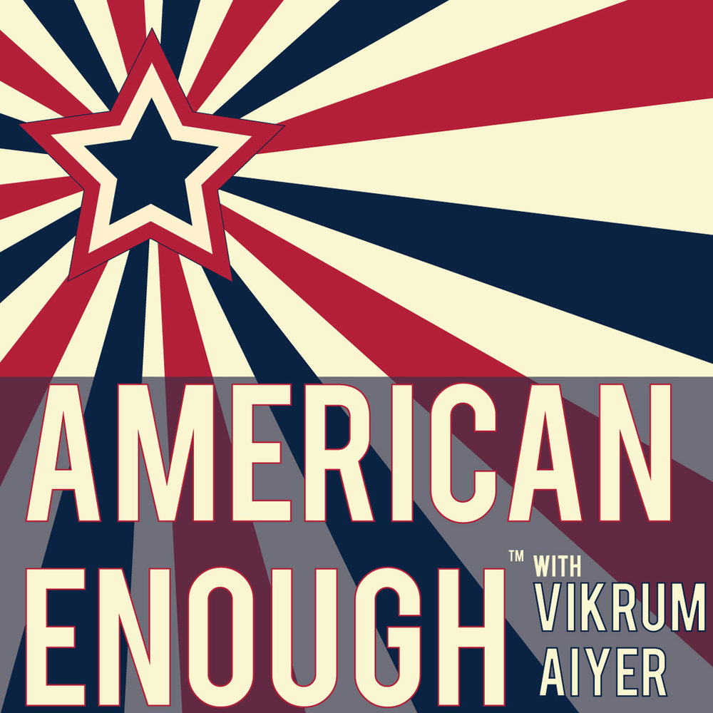 American Enough with Vikrum Aiyer - America's identity is evolving in real time. Former Obama White House senior advisor & Chief of Staff to the Under Secretary of Commerce, Vikrum Aiyer, is joined by journalists, comedians, politicians, activists, and listeners, to unpack this crucial existential moment for our nation's identity.