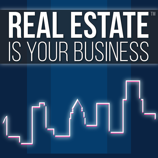 Real Estate Is Your Business - Real Estate Is Your Business is a series of conversations with the innovators, entrepreneurs, and thought leaders at the forefront of the modernization of the real estate industry. You will hear the about the exciting technological and business innovations that are improving the way we live, work, and pretty much do everything.