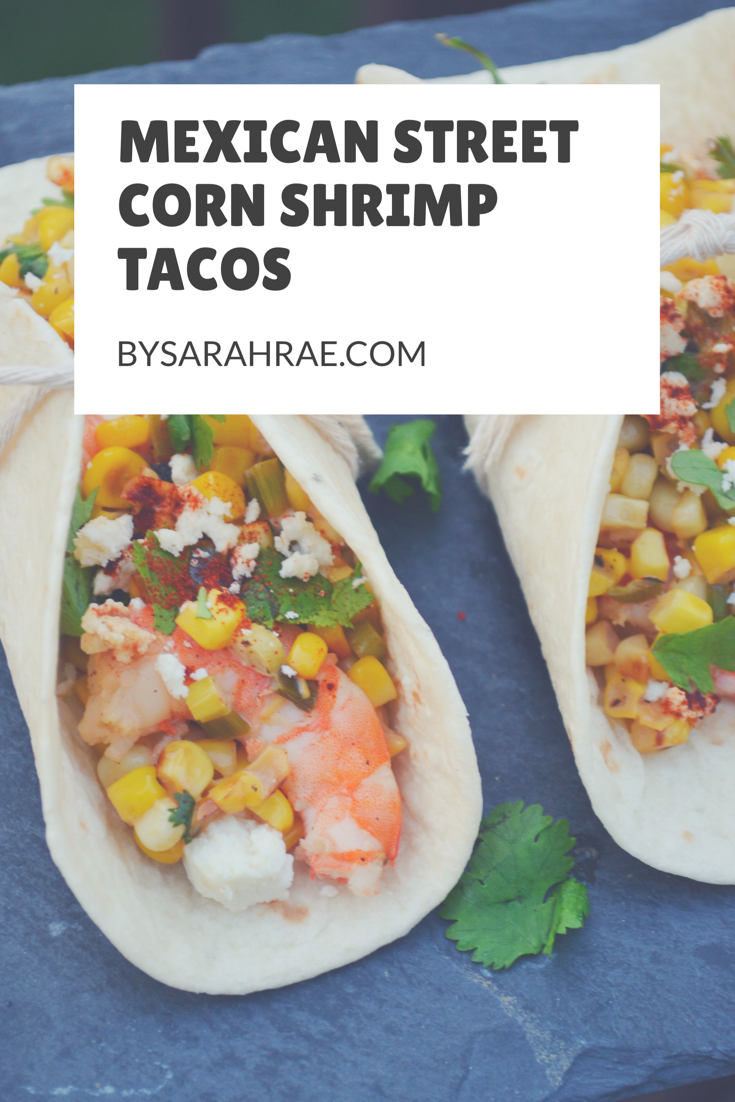 Mexican Street Corn Shrimp Tacos for Pinterest | BySarahRae.com