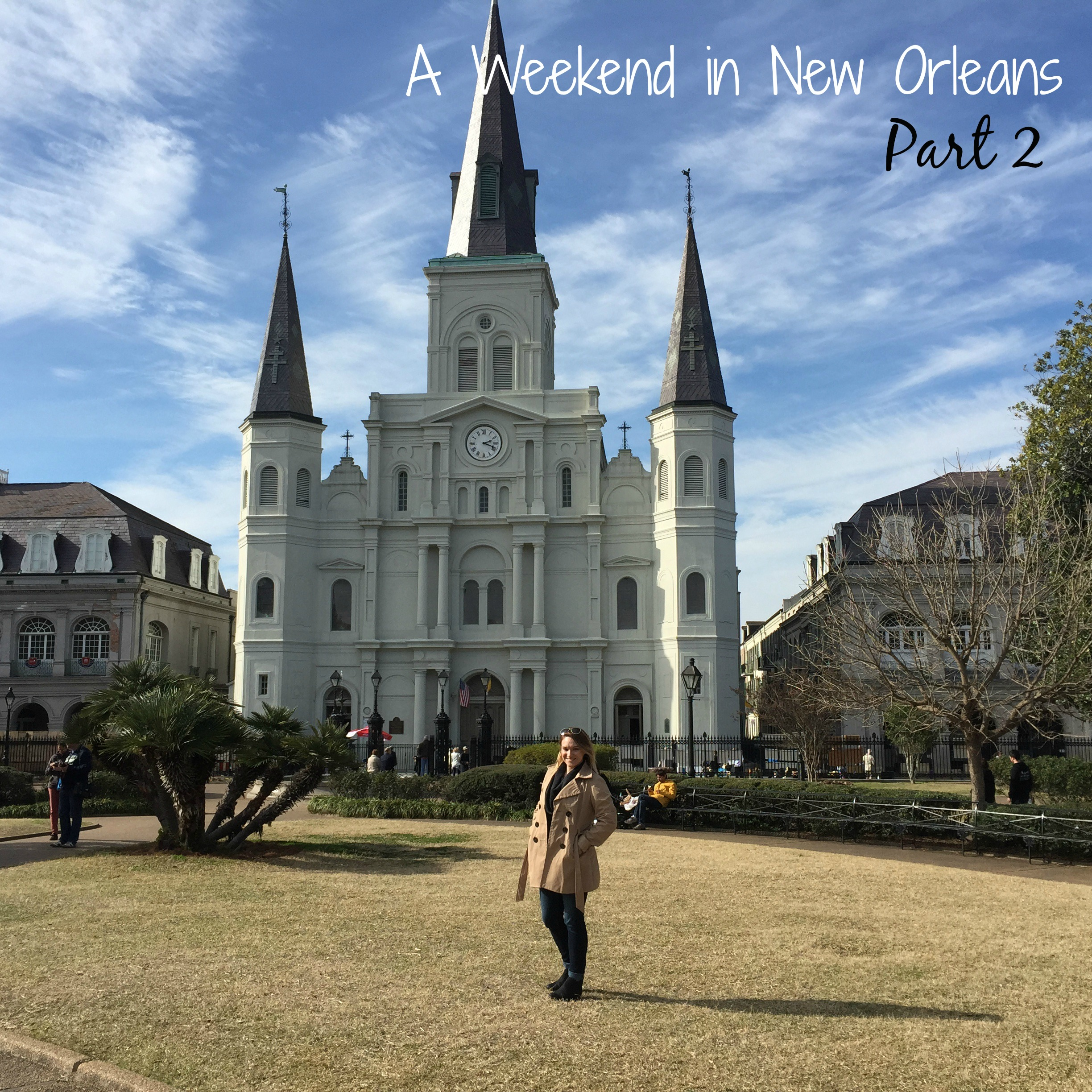 A Weekend in New Orleans Part 2