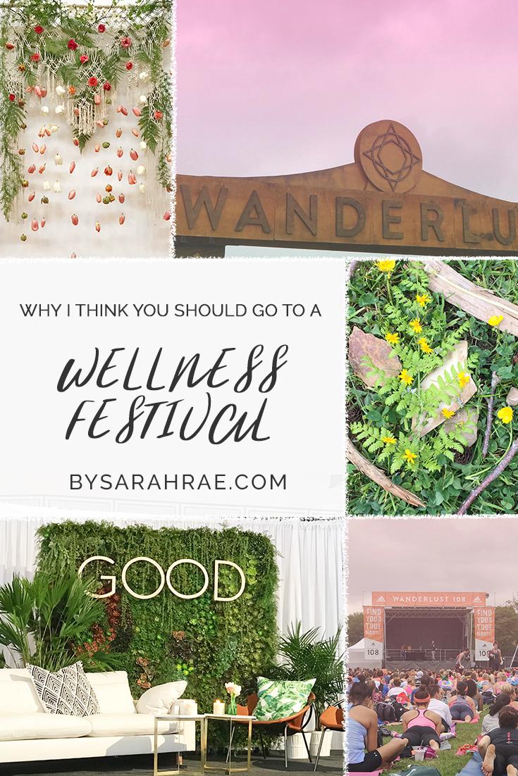 Why I Think You Should Go To A Wellness Festival | BySsrahRae.com