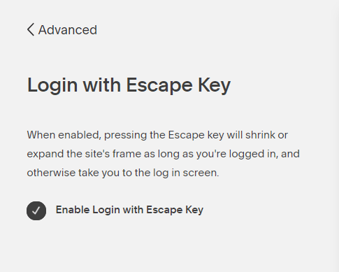 The setting for logging in with your escape key is a handy tool, but can be hard on your bounce rate.