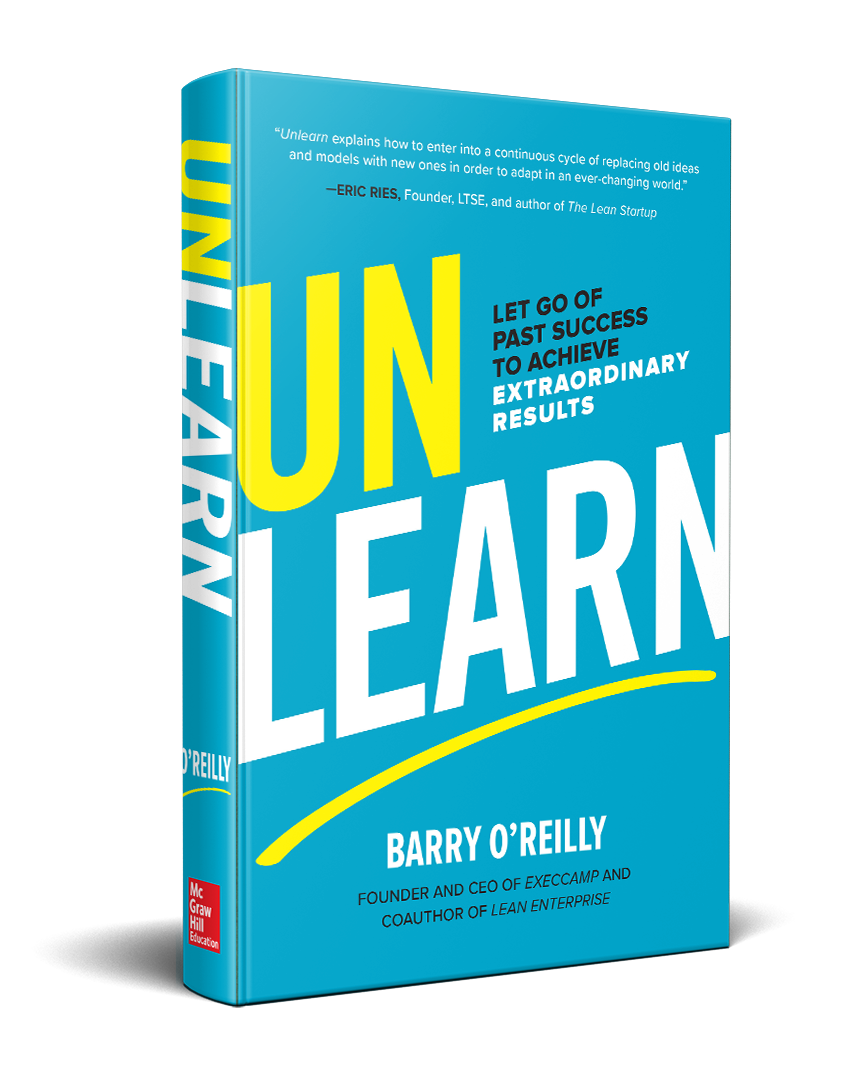 Order   Unlearn: Let Go of Past Success to Achieve Extraordinary Results