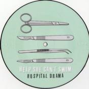 HELP SHE CANT SWIM hospital-drama-vinyl-picture-disc.jpg
